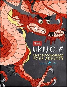 ukiyo e livre de coloriage pour adultes lart japonais de lestampe sur bois french edition