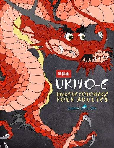 Read Online Ukiyo-e: Livre De Coloriage Pour Adultes: L'art Japonais de l'estampe sur bois (French Edition) ebook