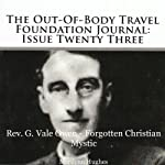 Reverend G. Vale Owen - Forgotten Christian Mystic: The Out-Of-Body Travel Foundation Journal: Issue Twenty Three | Marilynn Hughes