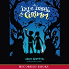 A Tale Dark and Grimm Audiobook by Adam Gidwitz Narrated by Johnny Heller