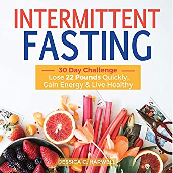 Amazon Com Intermittent Fasting 30 Day Challenge The Complete