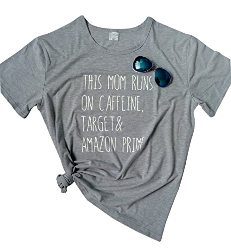 LAMOSKY This Mom Runs On Caffeine Target and Amazon Prime Women Summer Funny T-Shirt Top Size M (Gray)