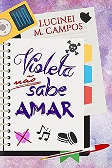 Violeta não Sabe Amar por [M. Campos, Lucinei]