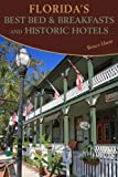 Florida's Best Bed and Breakfasts and Historic Hotels, Bruce Hunt, 1561646059