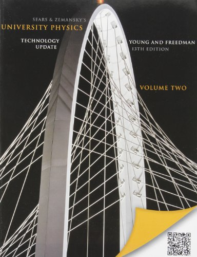 University Physics with Modern Physics Technology Update, Volume 2 (Chs. 21-37) (13th Edition)