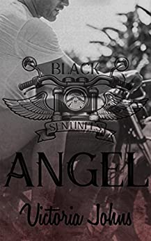 Angel (The Black Sentinels MC Series Book 1) by [Johns, Victoria]