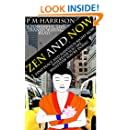 Zen And Now: Find Peace And Happiness Right Now, No Matter Where You Are, No Matter What You're Doing