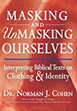 Masking and Unmasking Ourselves, Norman J. Cohen, 1580234615