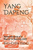 Yang Dapeng: Remembrance of a Martyr in Nanjing 1937