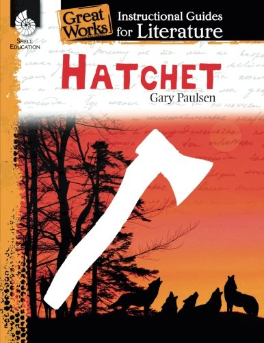 (Hatchet: An Instructional Guide for Literature - Novel Study Guide for 4th-8th Grade Literature with Close Reading and Writing Activities (Great Works Classroom Resource) )