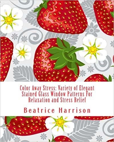 Book Color Away Stress: Variety of Elegant Stained Glass Window Patterns For Relaxation and Stress Relief (Adult Coloring Books)