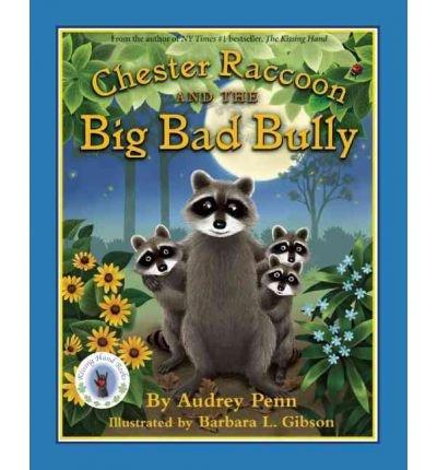 [(Chester Raccoon and the Big Bad Bully )] [Author: Audrey Penn] [Aug-2011]