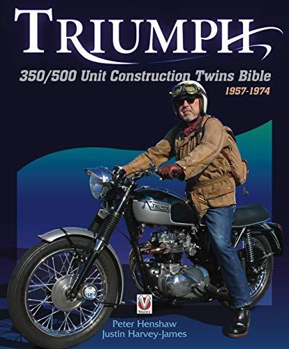 Triumph 350/500 Unit-Construction Twins Bible: 1957 - 1974