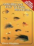 American Fly Tying Manual, Dave Hughes, 157188212X