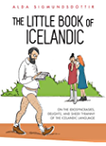 The Little Book of Icelandic: On the idiosyncrasies, delights and sheer tyranny of the Icelandic language