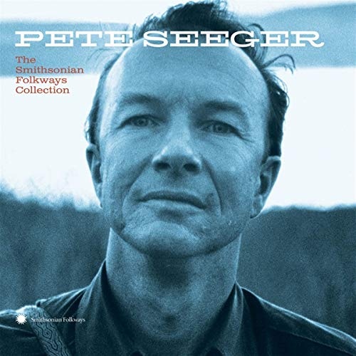 Pete Seeger: The Smithsonian Folkways Collection from Smithsonian Folkways