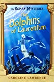 The Dolphins of Laurentum by Caroline Lawrence front cover