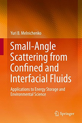 Small Angle Scattering From Confined And Interfacial Fluids  Applications To Energy Storage And Environmental Science