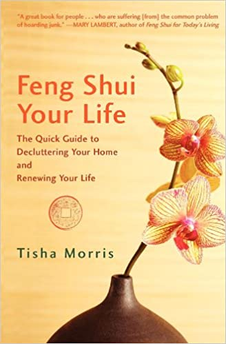 top 10 feng shui tips cre. Feng Shui Your Life: The Quick Guide To Decluttering Home And Renewing Tisha Morris: 9781596528246: Amazon.com: Books Top 10 Tips Cre S