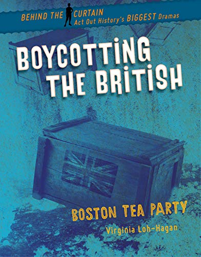Boycotting the British: Boston Tea Party (Behind the Curtain) (English Edition)