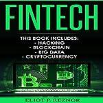 Fintech: Hacking, Blockchain, Big Data, Cryptocurrency | Eliot P. Reznor