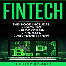 Fintech: Hacking, Blockchain, Big Data, Cryptocurrency Audiobook by Eliot P. Reznor Narrated by Alex Lancer