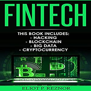 Fintech: Hacking, Blockchain, Big Data, Cryptocurrency Audiobook
