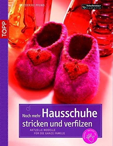 Noch mehr Hausschuhe stricken & verfilzen: Aktuelle Modelle für die ganze Familie (kreativ.kompakt.)