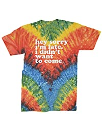Expression Tees Hey Sorry I'm Late, I Didn't Want to Come Mens T-Shirt