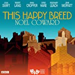 This Happy Breed (Classic Radio Theatre) | Noel Coward