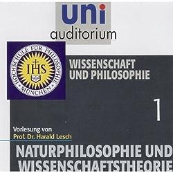 Wissenschaft und Philosophie (Naturphilosophie und Wissenschaftstheorie 1)