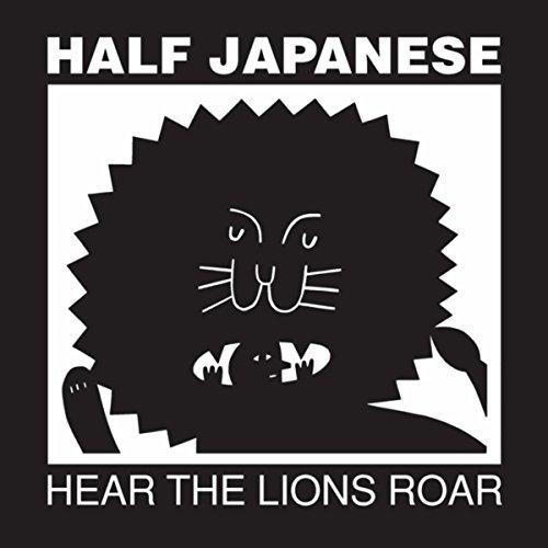 Half Japanese - Hear The Lions Roar - CD - FLAC - 2017 - NBFLAC Download