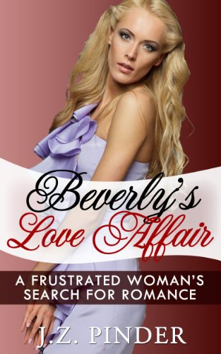 Book: Beverly's Love Affair - A frustrated woman's search for romance by J.Z. Pinder