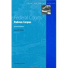 Federal Courts: Habeas Corpus, 2d (Turning Point Series)