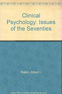 Clinical Psychology: Issues of the Seventies