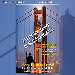 I Left My Haunt in San Francisco Audiobook