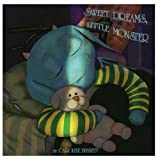 img - for Sweet Dreams, Little Monster (bedtime stories, children's stories, baby, monsters) (Volume 1) book / textbook / text book