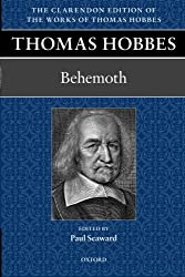 Thomas Hobbes: Behemoth (Clarendon Edition of the Works of Thomas Hobbes) (Volume 10)