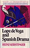 Lope de Vega and Spanish Drama, Heinz Gerstinger, 0804422273