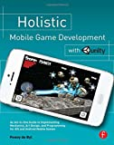 Holistic Mobile Game Develpment with Unity, Penny De Byl, 0415839238