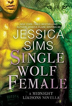 Single Wolf Female (Midnight Liaisons) by [Sims, Jessica]