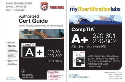 CompTIA A+ 220-801-220-802 Authorized Cert Guide with MyITCertificationLab Bundle by Mark Edward Soper (Authorized Cert Guide)