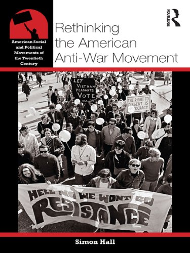 Rethinking the American Anti-War Movement (American Social and Political Movements of the 20th Century)