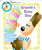 Gromit's Busy Day, Aardman Animations Staff, 0743489306
