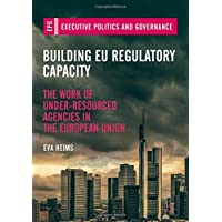 Building Eu Regulatory Capacity: The Work of Under-Resourced Agencies in the European Union