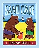 Sand Cake (A Frank Asch Bear Book)