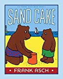 img - for Sand Cake (A Frank Asch Bear Book) book / textbook / text book