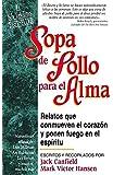 Sopa de pollo para el alma/ Chicken Soup for the Soul (Spanish Edition)