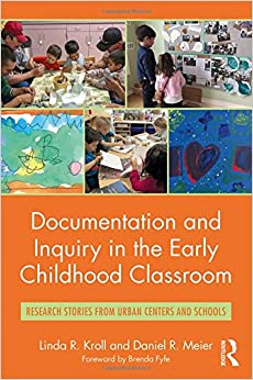 Book Documentation and Inquiry in the Early Childhood Classroom: Research Stories from Urban Centers and Schools