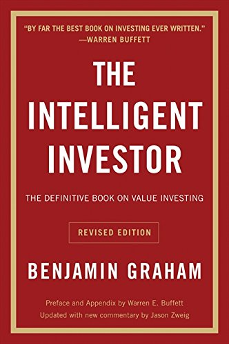 "The Intelligent Investor: The Definitive Book on Value Investing. A Book of Practical Counsel (Revised Edition) (Collins Business Essentials) by [""Benjamin Graham"", ""Jason Zweig""] cover"